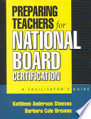 Preparing Teachers for National Board Certification