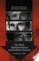 The Bush Administrations and Saddam Hussein Policy Making Processes Of The Two Bush Administrations Prior