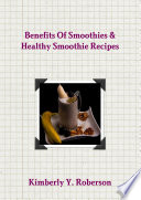 Benefits Of Smoothies & Healthy Smoothie Recipes