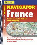 Philip  s Navigator Road Atlas Franc