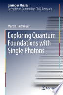 Exploring Quantum Foundations With Single Photons