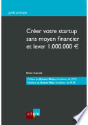 Cr  er votre startup sans moyen financier et lever un million d euros