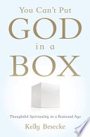 You Can t Put God in a Box