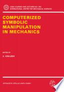 Computerized Symbolic Manipulation in Mechanics