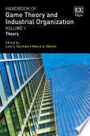 Handbook of Game Theory and Industrial Organization  Volume I