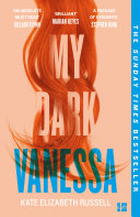 My Dark Vanessa  The Sunday Times and New York Times Best Selling  Gripping  and Emotional Fiction Debut of 2020 Book PDF