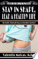 Lose Weight  Stay in Shape  Lead a Healthy Life