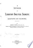 A Text book of Elementary Analytical Chemistry  Qualitative and Volumetric