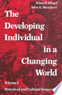 The Developing Individual in a Changing World  Volume I