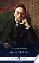 Delphi Complete Works of Anton Chekhov (Illustrated)