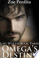 Omega s Destiny  Lost Wolves Book Three