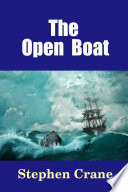 The Open Boat : a shipwreck, four survivors are adrift in a...
