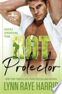 Hot Protector (A Hostile Operations Team Novel)(Book 10)