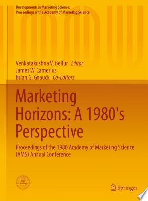 Marketing Horizons: A 1980\'s Perspective: Proceedings of the 1980 Academy of Marketing Science (AMS) Annual Conference - ISBN:9783319109664