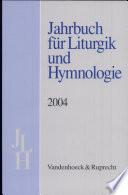 Jahrbuch Fur Liturgik Und Hymnologie 43 Band 2004