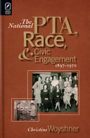 The National PTA  Race  and Civic Engagement  1897 1970