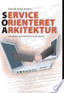 Service Orienteret Arkitektur   Integration som konkurrenceparameter