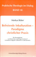 Befreiende Inkulturation - Paradigma christlicher Praxis