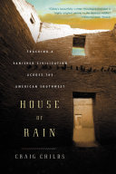 House of Rain The Fate Of The Anasazi