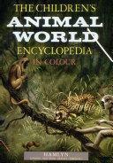 The Children Animal World Encyclopedia In Colour