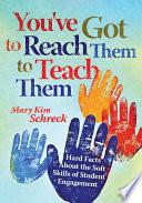 You ve Got to Reach Them to Teach Them