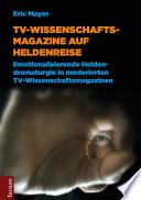 TV-Wissenschaftsmagazine auf Heldenreise