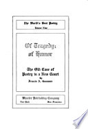 The World s Best Poetry  Of tragedy  of humor   introductory essay  The old case of poetry in a new court  by F  A  Gummere