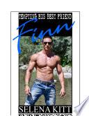 Tempting His Best Friend  Finn  Steamy  Breeding  Impregnation  Barely Legal  Taboo Romance  Erotic Sex Stories