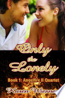 download ebook only the lonely, book 1: angelfire ii quartet pdf epub
