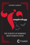 Vampirology: The Science of Horror's Most Famous Fiend