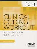 Clinical Coding Workout  Without Answers  2013 Edition
