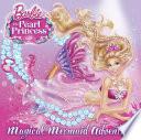 Magical Mermaid Adventure  Barbie  The Pearl Princess