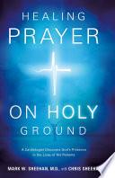 Healing Prayer on Holy Ground