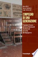 L impegno di una generazione  Il gruppo di Lucca dal Liceo Machiavelli alla Normale nel clima del Dopoguerra