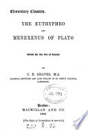 The Euthyphro and Menexenus of Plato  ed  by C E  Graves