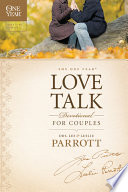 The One Year Love Talk Devotional for Couples Our Relationships This Book Encourages Couples To