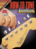 Progressive how to Tune the Guitar