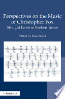 Perspectives on the Music of Christopher Fox