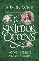 Six Tudor Queens by Alison Weir