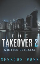The Takeover 2  A Bitter Betrayal Book PDF