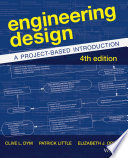 Engineering Design  A Project Based Introduction  4th Edition