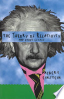 The Theory of Relativity  And Other Essays