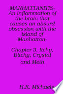 MANHATTANITIS an Inflammation of the Brain that Causes an Absurd Obsession with the Island of Manhattan  Chapter 3  Itchy  Bitchy  Crystal and Meth