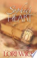 Sophie's Heart by Lori Wick