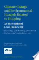 Climate Change and Environmental Hazards Related to Shipping  An International Legal Framework