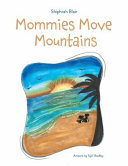Mommies Move Mountains