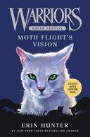 Warriors Super Edition: Moth Flight's Vision : adventure in erin hunter's #1 nationally bestselling warriors...