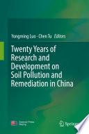 Twenty Years Of Research And Development On Soil Pollution And Remediation In China book