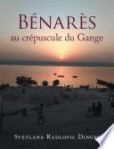 Bénarès Au Crépuscule Du Gange