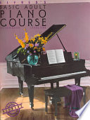 Alfred S Basic Adult Piano Course : piano using this well-sequenced course. perfect for...